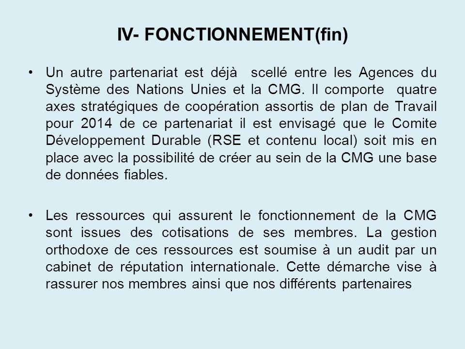 IV- FONCTIONNEMENT(fin) Un autre partenariat est déjà scellé entre les Agences du Système des Nations Unies et la CMG. Il comporte quatre axes stratég
