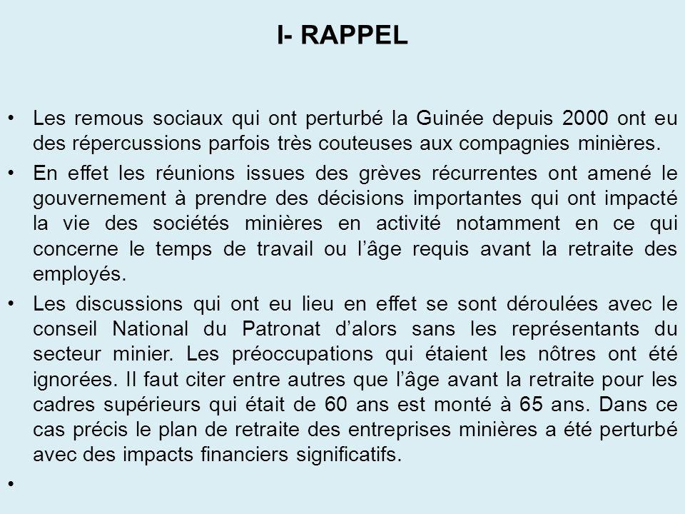 I- RAPPEL Les remous sociaux qui ont perturbé la Guinée depuis 2000 ont eu des répercussions parfois très couteuses aux compagnies minières. En effet