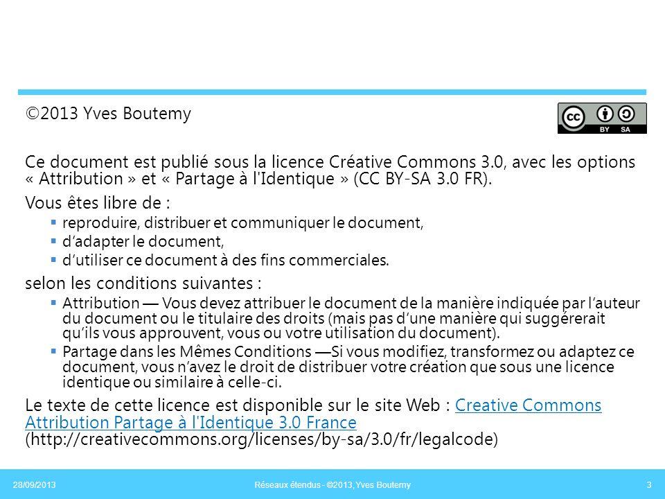 ©2013 Yves Boutemy Ce document est publié sous la licence Créative Commons 3.0, avec les options « Attribution » et « Partage à l'Identique » (CC BY-S