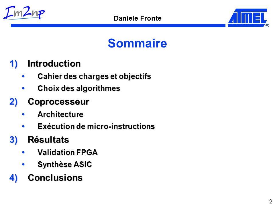 Daniele Fronte 23 IF Main Memory ARM 7 TDMI PE Array Controller Celator CRAM Programs and Data Vue générale du système Other Peripherals AHB