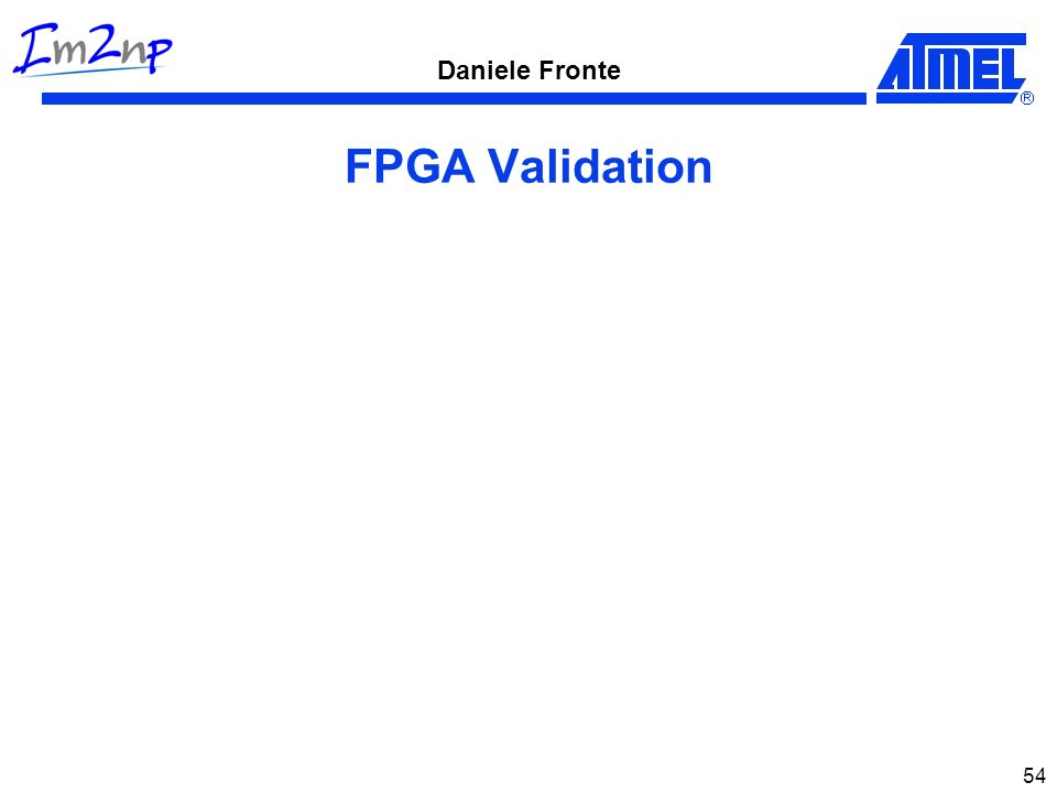 Daniele Fronte 54 FPGA Validation