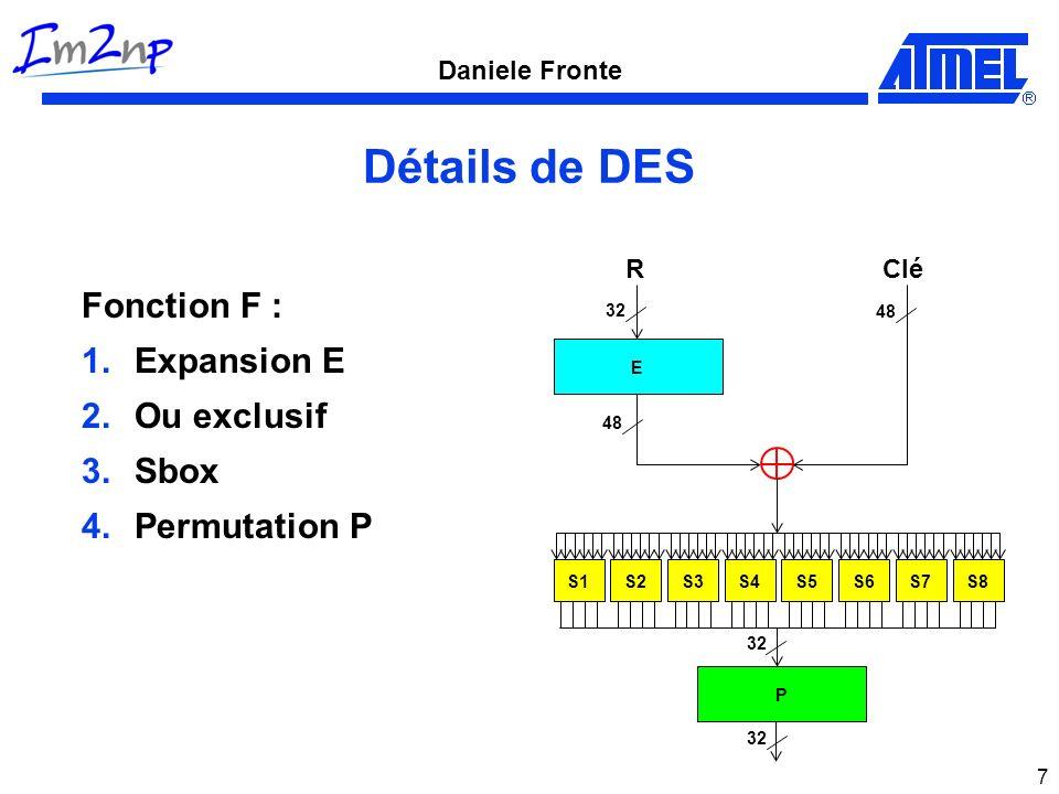 Daniele Fronte 8 AES Taille du blocs données : 128 bits Taille initiale de la clé : 128, 192, 256 bits 10 boucles, dont 8 avec : 1.Sbox 2.ShiftRows 3.MixColumns 4.AddRoundKeys