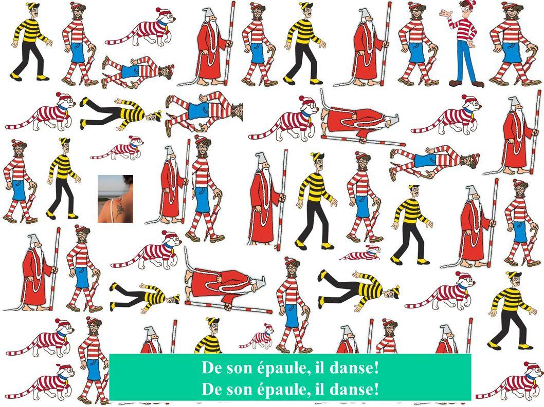 De son épaule, il danse!