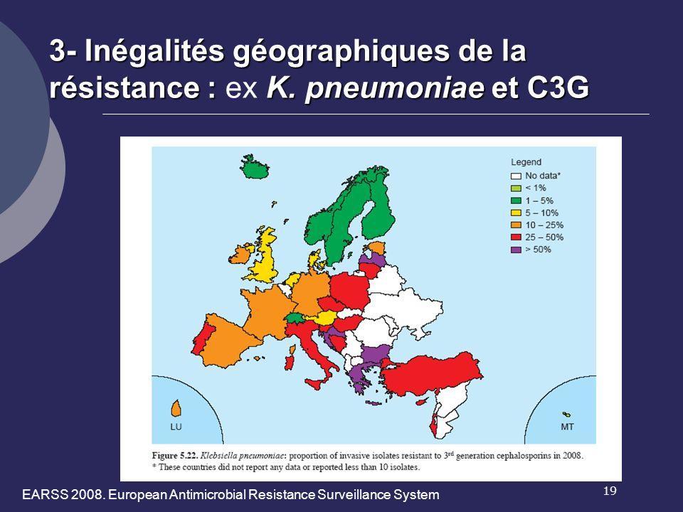19 3- Inégalités géographiques de la résistance :K. pneumoniae et C3G 3- Inégalités géographiques de la résistance : ex K. pneumoniae et C3G EARSS 200
