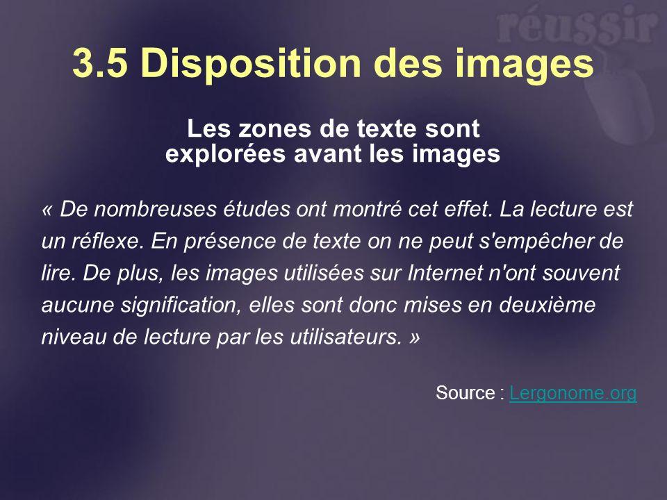 3.5 Disposition des images Les zones de texte sont explorées avant les images « De nombreuses études ont montré cet effet. La lecture est un réflexe.