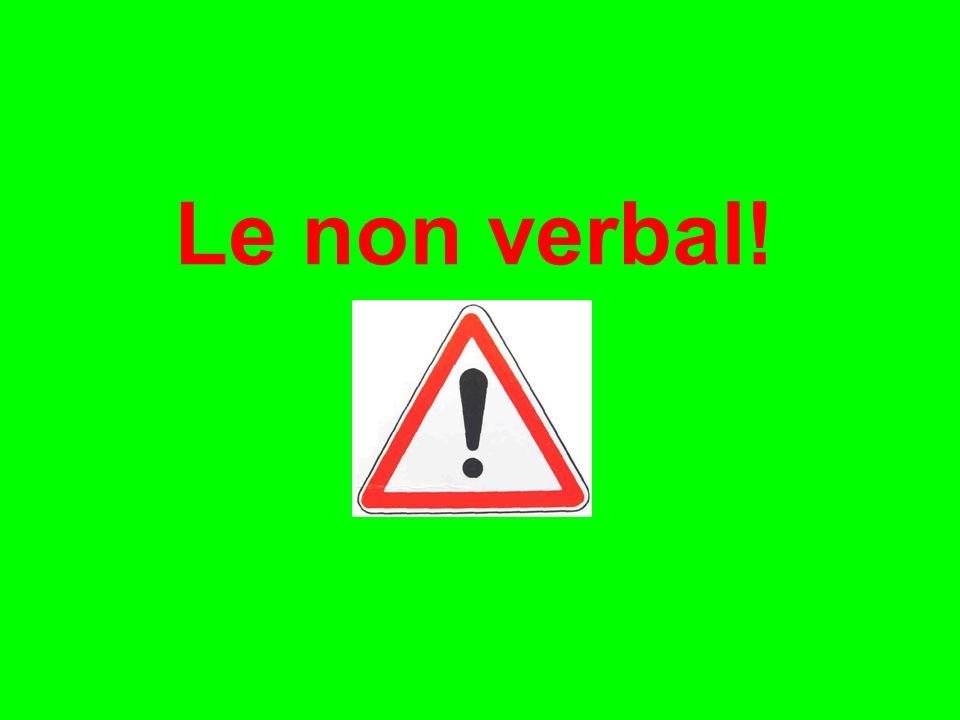 Le non verbal!