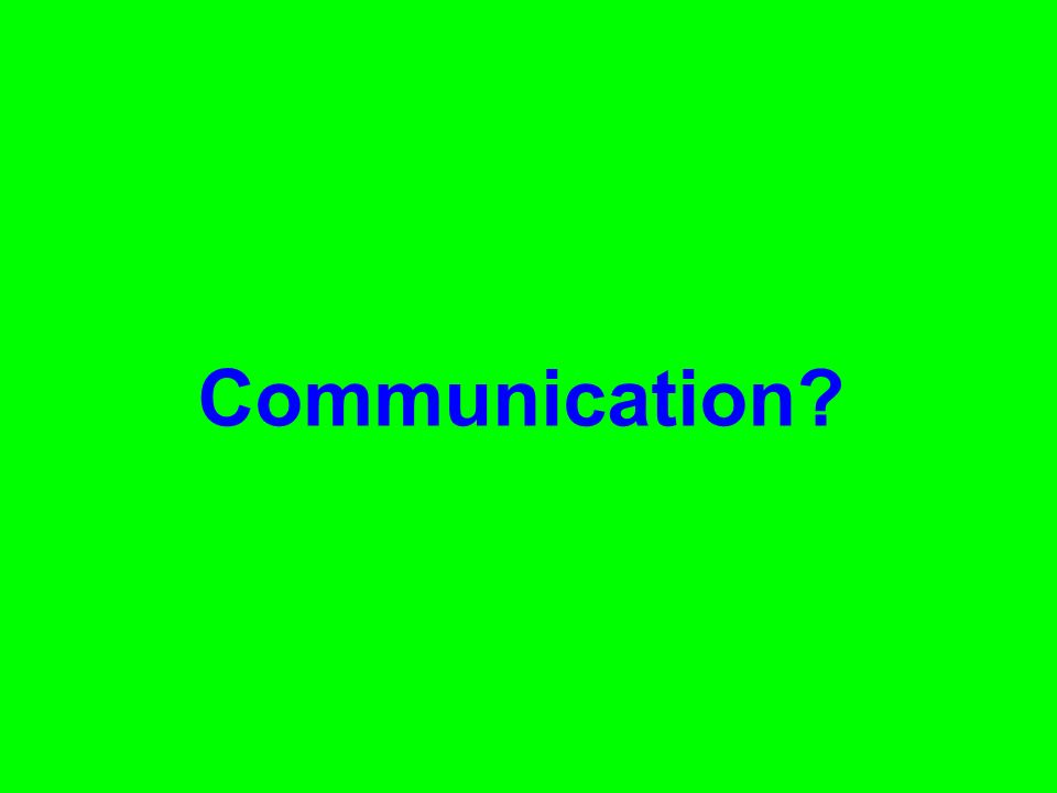 Communication?