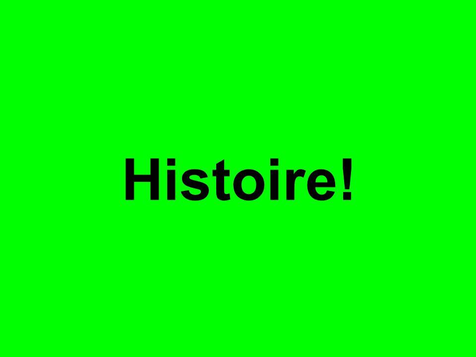 Histoire!