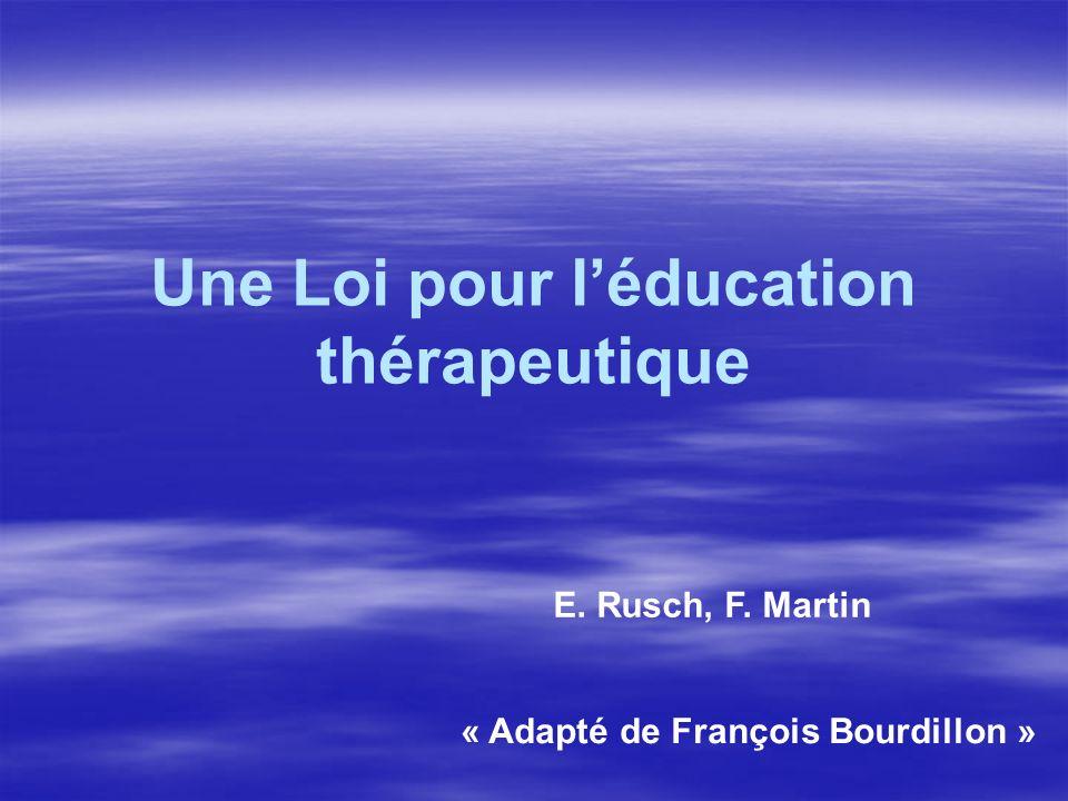 2009, une année historique pour léducation thérapeutique en France (1) La Loi HPST La Loi HPST –intègre lETP dans le Code Santé Publique –précise que –précise que « léducation thérapeutique sinscrit dans le parcours de soins du patient.