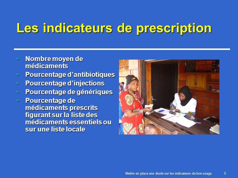 Mettre en place une étude sur les indicateurs de bon usage16 Grille simple dindicateurs de prescription