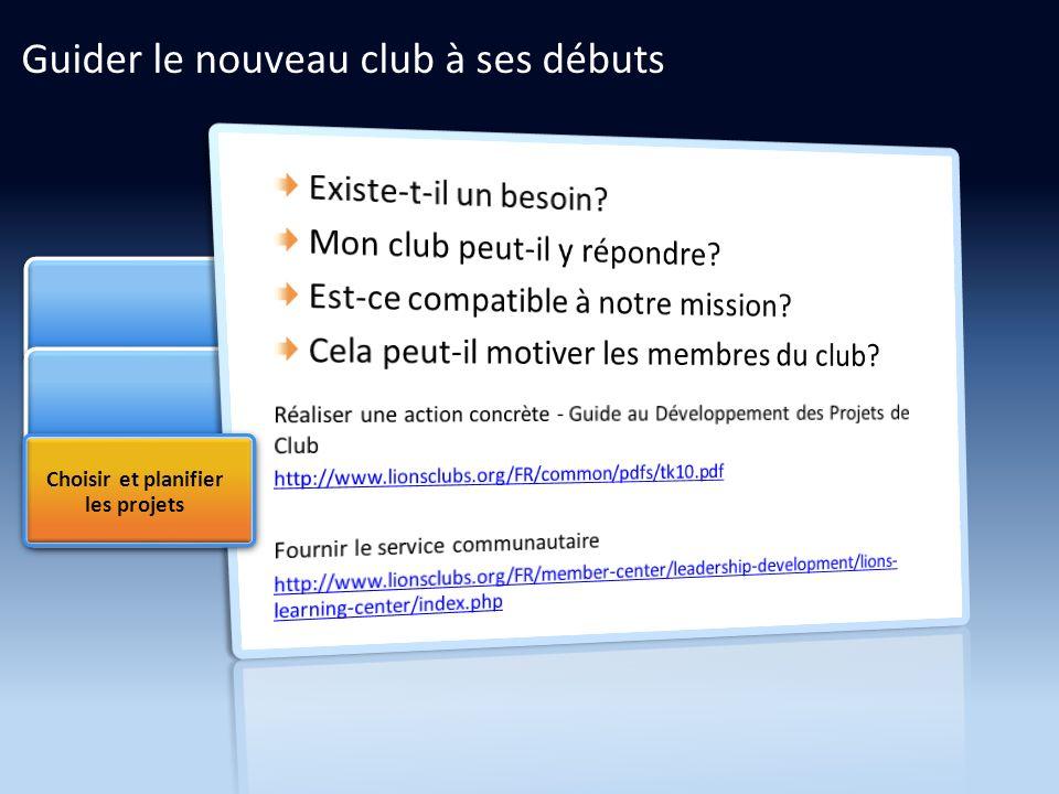 Guider le nouveau club à ses débuts Choisir et planifier les projets