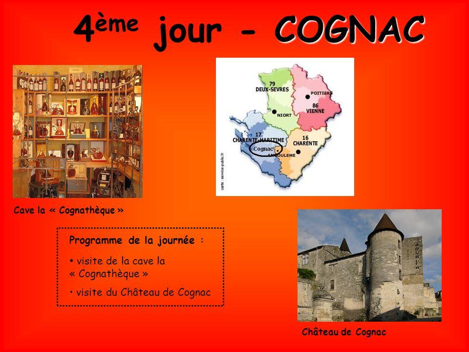 Cave la « Cognathèque » Château de Cognac Programme de la journée : visite de la cave la « Cognathèque » visite du Château de Cognac 4 ème jour - C CC