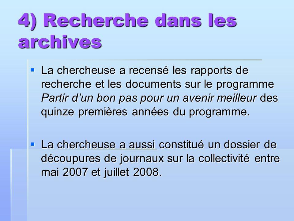 4) Recherche dans les archives La chercheuse a recensé les rapports de recherche et les documents sur le programme Partir dun bon pas pour un avenir meilleur des quinze premières années du programme.