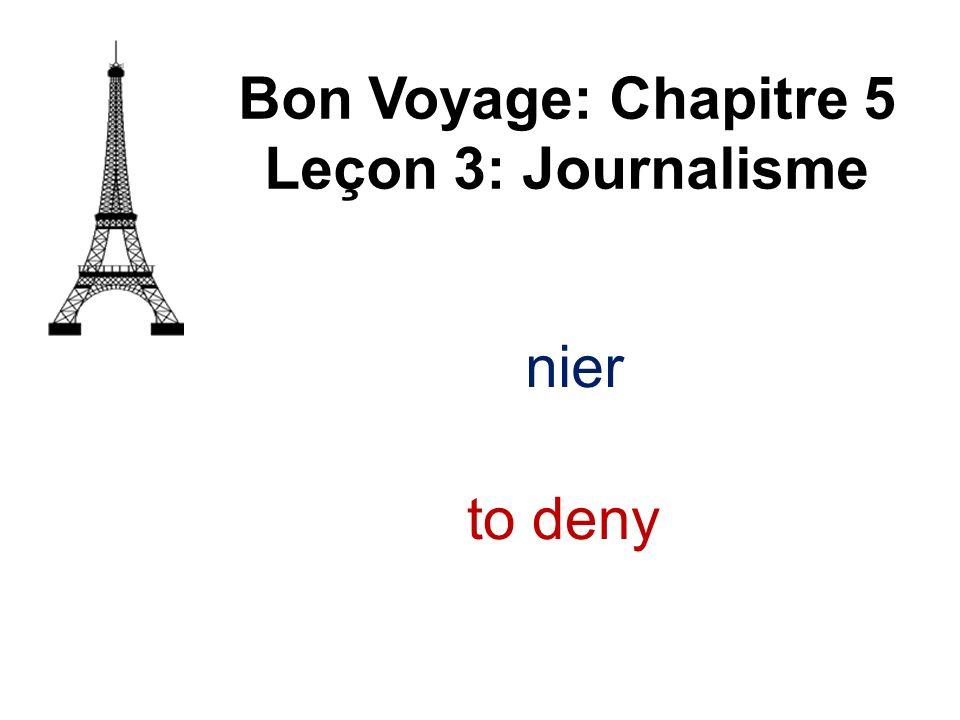 nier Bon Voyage: Chapitre 5 Leçon 3: Journalisme to deny