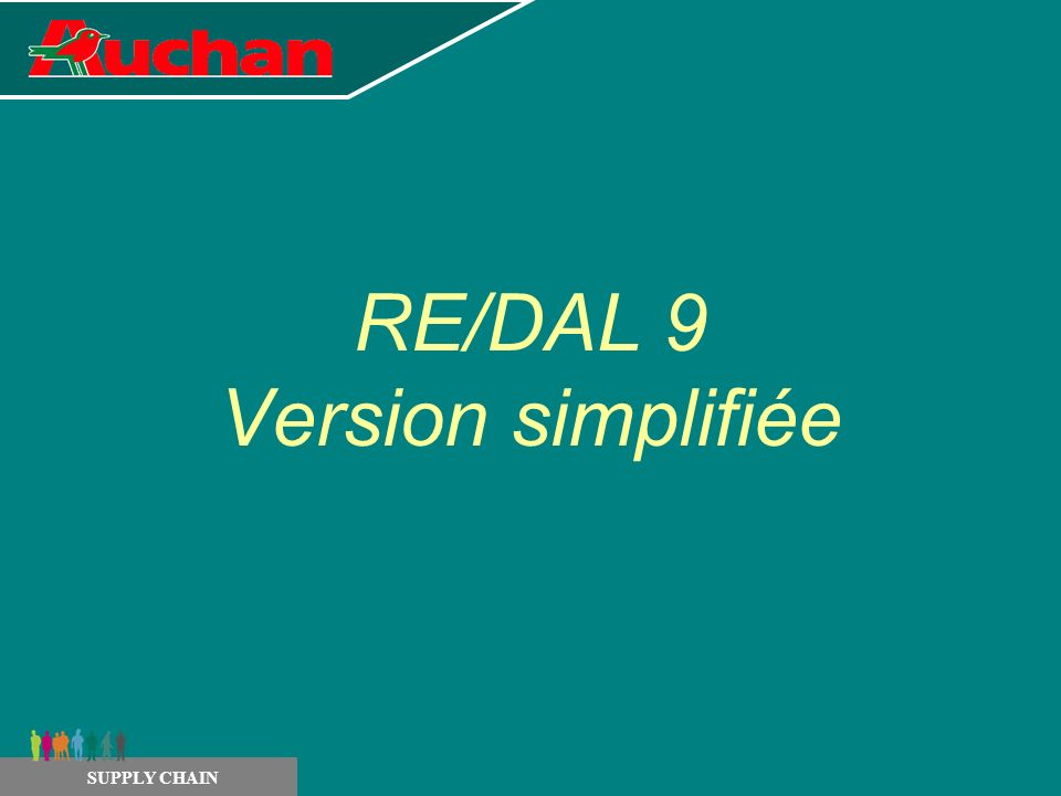 RE/DAL 9 Version simplifiée SUPPLY CHAIN