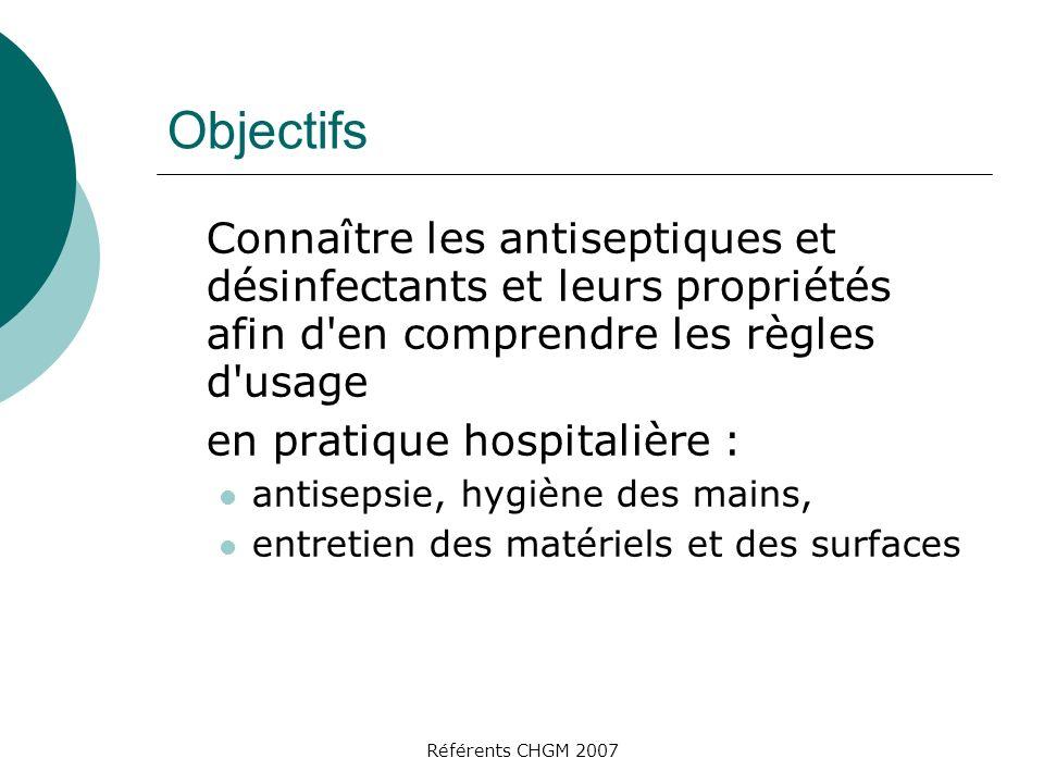 Référents CHGM 2007 DésinfectionAntisepsie selon lAFNOR Opération au résultat momentané permettant de tuer ou déliminer les micro- organismes et/ou dinactiver les virus indésirables sur des milieux inertes contaminés.