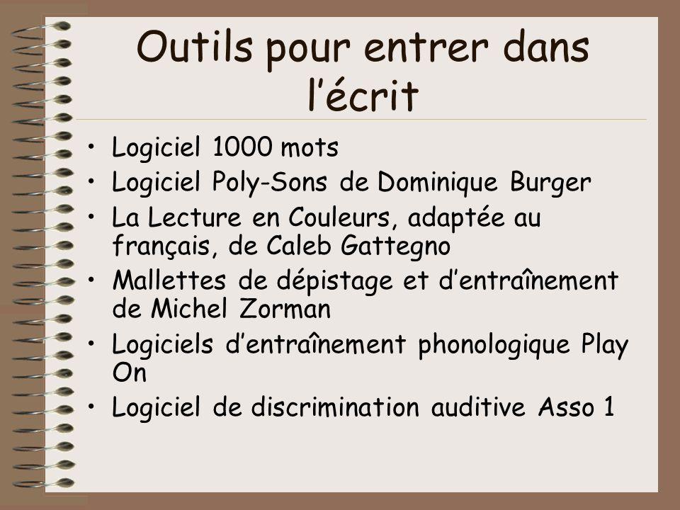 Outils pour entrer dans lécrit Logiciel 1000 mots Logiciel Poly-Sons de Dominique Burger La Lecture en Couleurs, adaptée au français, de Caleb Gattegn