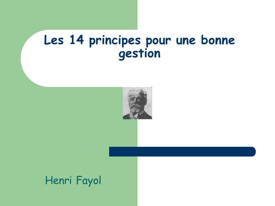 Les 14 principes pour une bonne gestion Henri Fayol