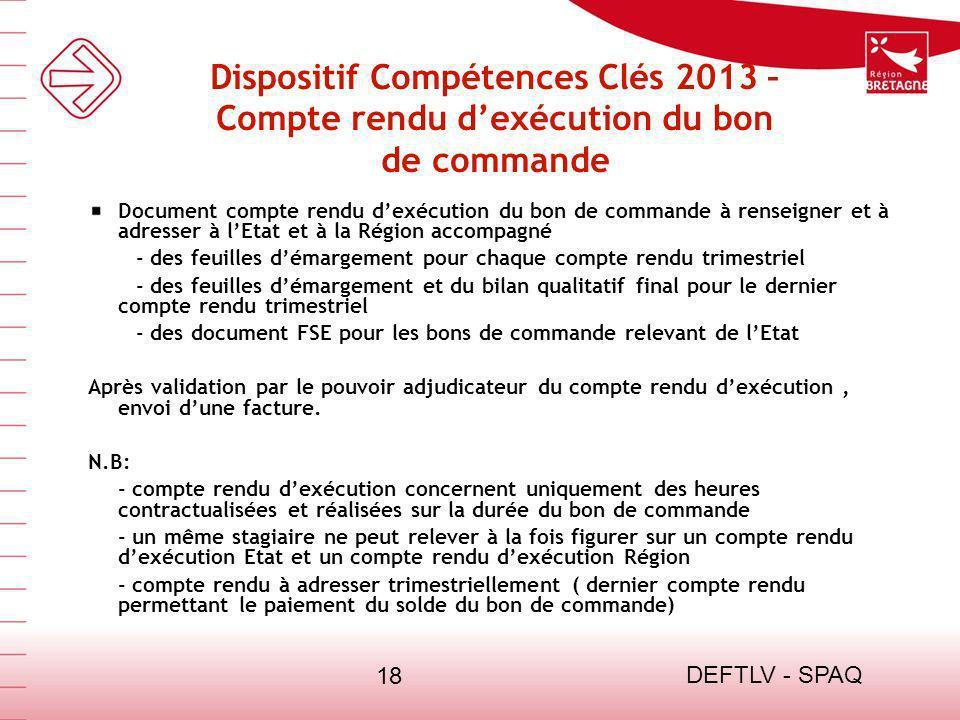 DEFTLV - SPAQ 18 Dispositif Compétences Clés 2013 – Compte rendu dexécution du bon de commande Document compte rendu dexécution du bon de commande à r