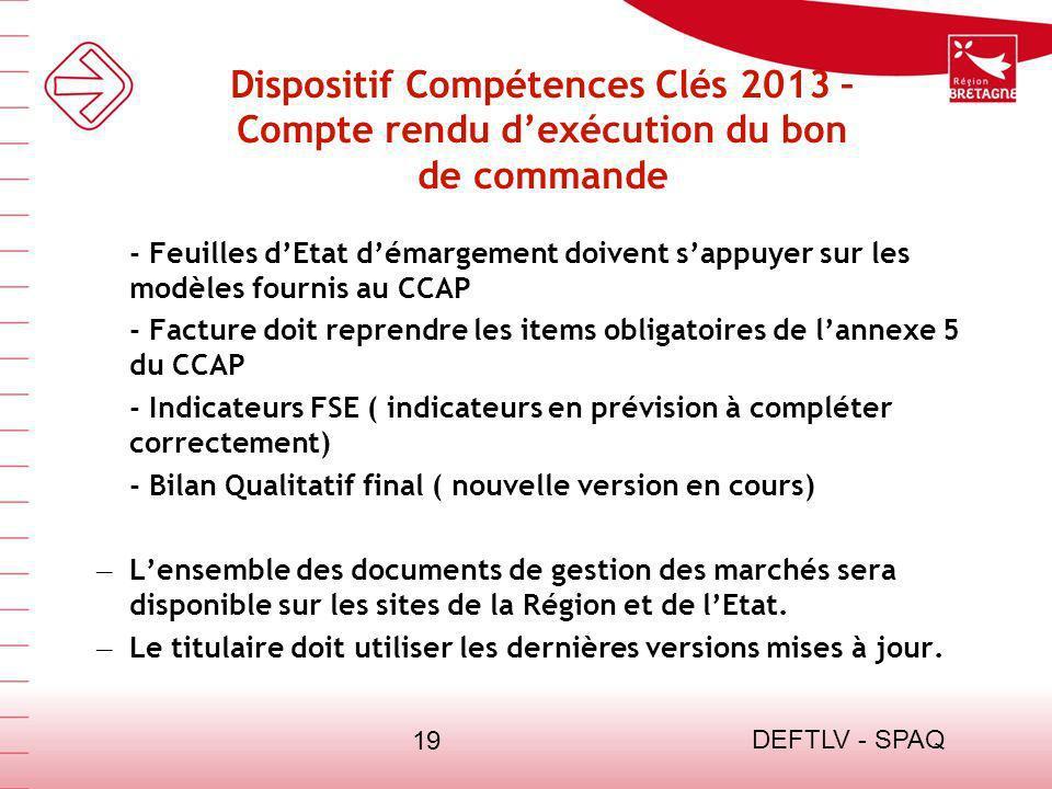 DEFTLV - SPAQ 19 Dispositif Compétences Clés 2013 – Compte rendu dexécution du bon de commande - Feuilles dEtat démargement doivent sappuyer sur les m