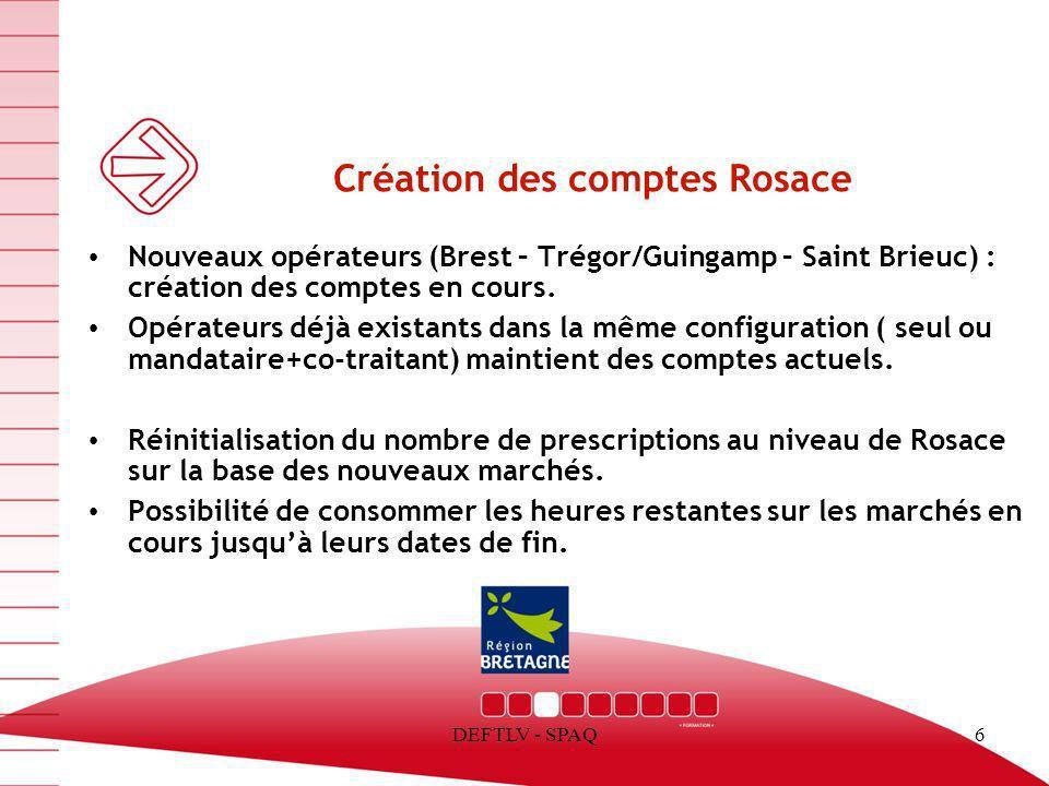 DEFTLV - SPAQ6 Création des comptes Rosace Nouveaux opérateurs (Brest – Trégor/Guingamp – Saint Brieuc) : création des comptes en cours. Opérateurs dé