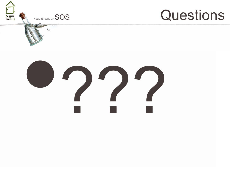 Questions ??? Nous lançons un SOS