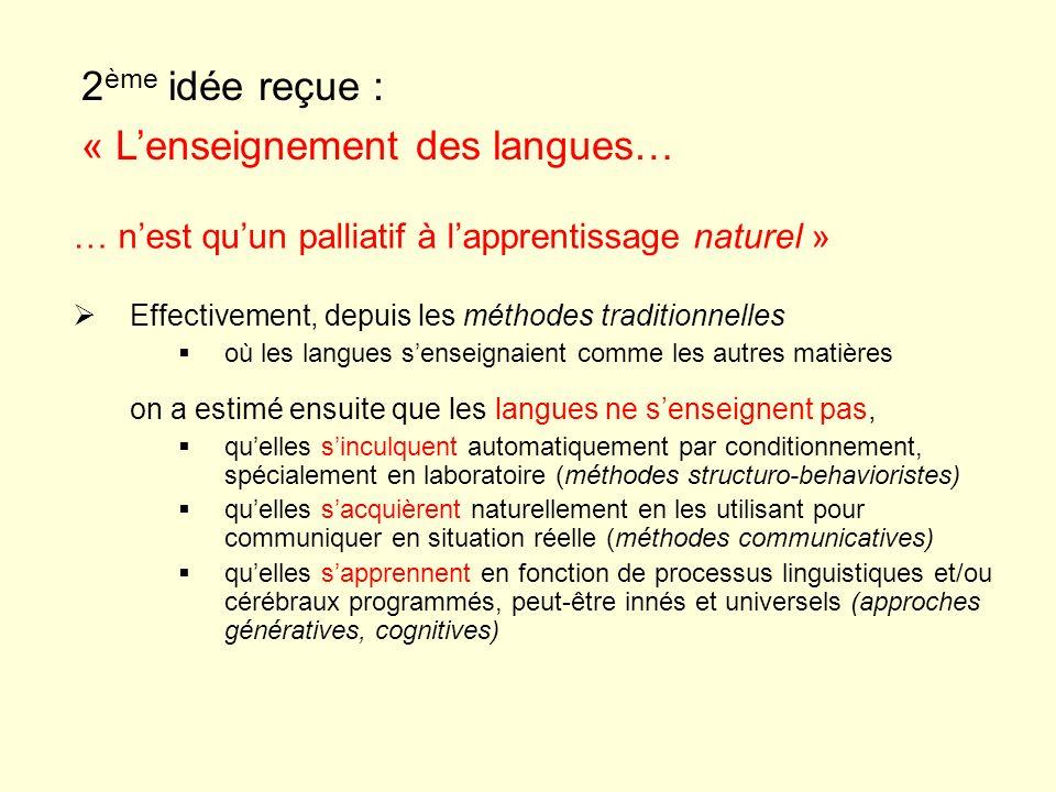 … nest quun palliatif à lapprentissage naturel » Effectivement, depuis les méthodes traditionnelles où les langues senseignaient comme les autres mati