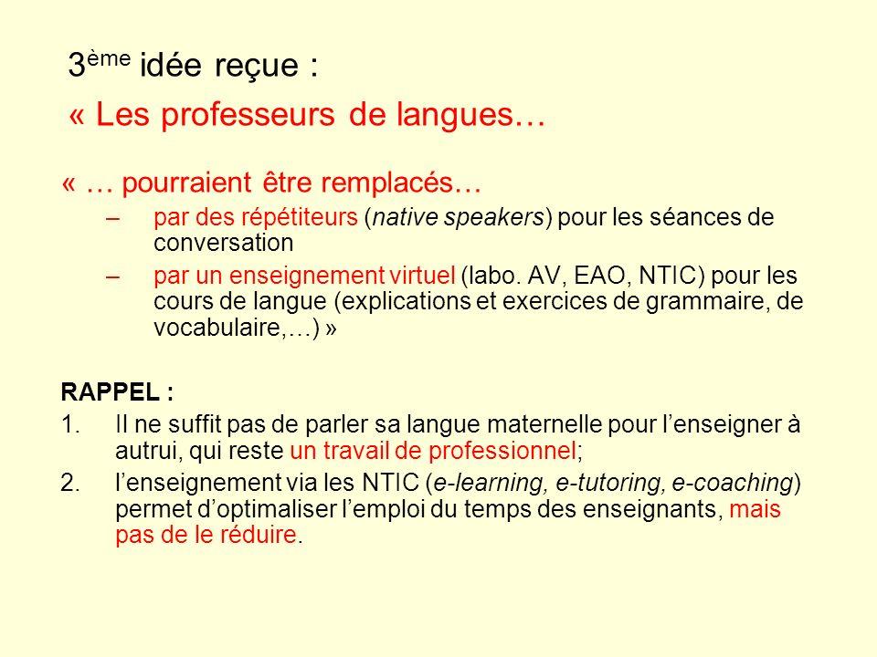 « … pourraient être remplacés… –par des répétiteurs (native speakers) pour les séances de conversation –par un enseignement virtuel (labo. AV, EAO, NT