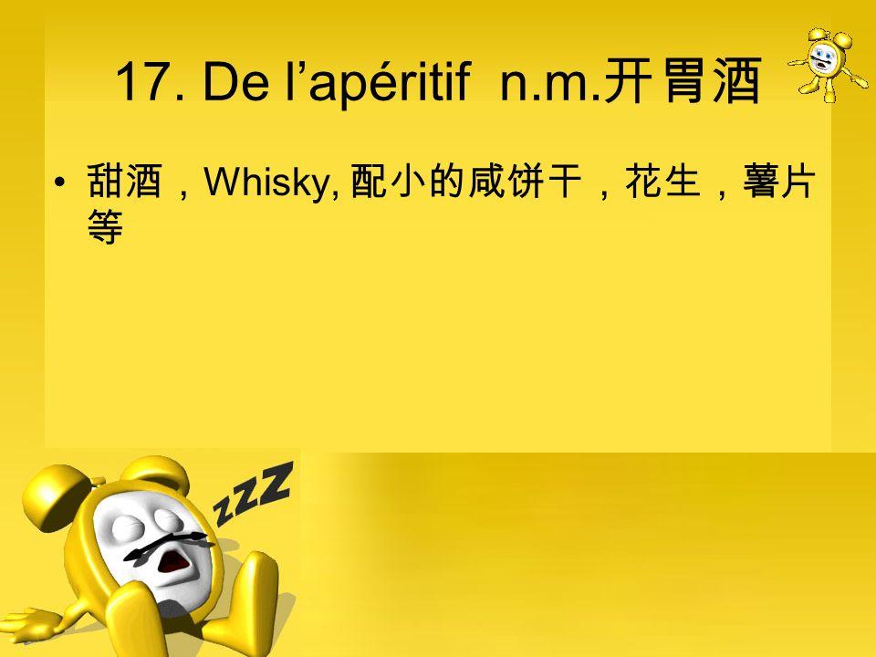 17. De lapéritif n.m. Whisky,
