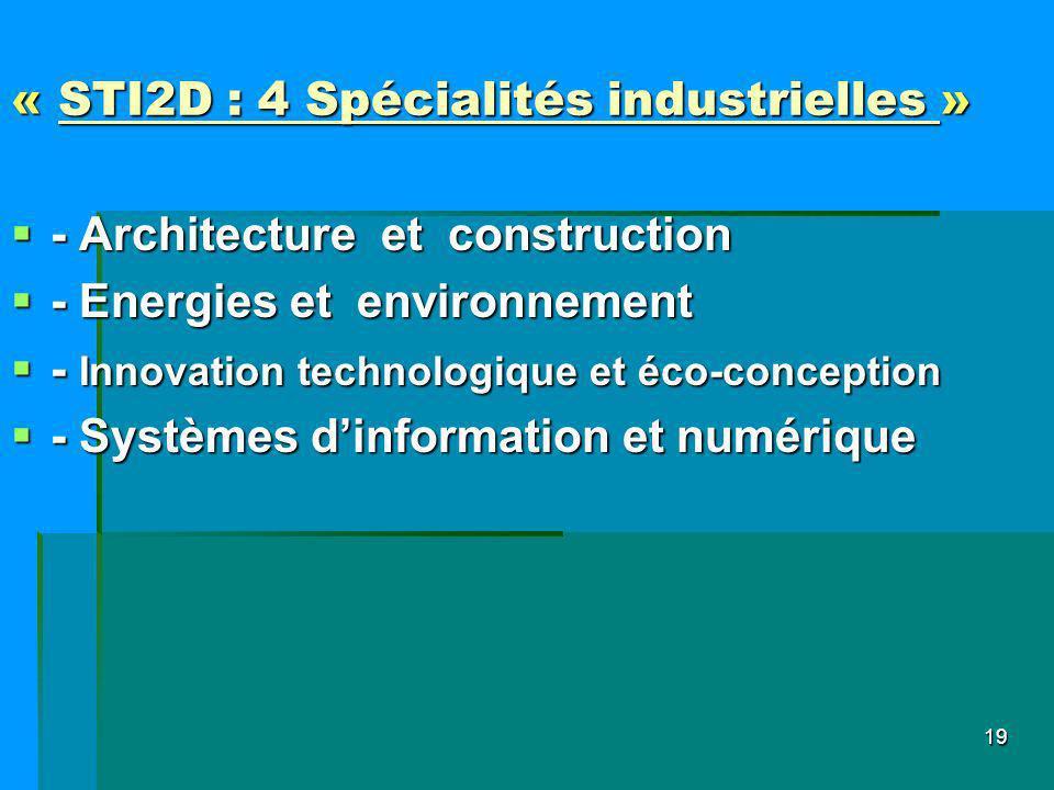 « STI2D : 4 Spécialités industrielles » - Architecture et construction - Architecture et construction - Energies et environnement - Energies et enviro