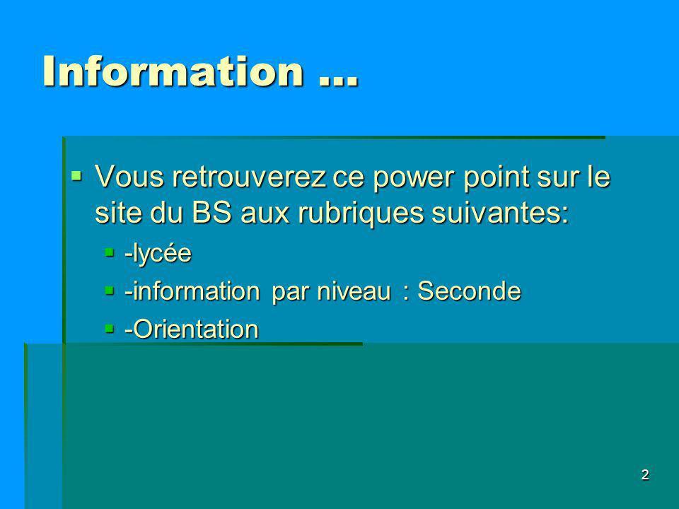 Information … Vous retrouverez ce power point sur le site du BS aux rubriques suivantes: Vous retrouverez ce power point sur le site du BS aux rubriqu