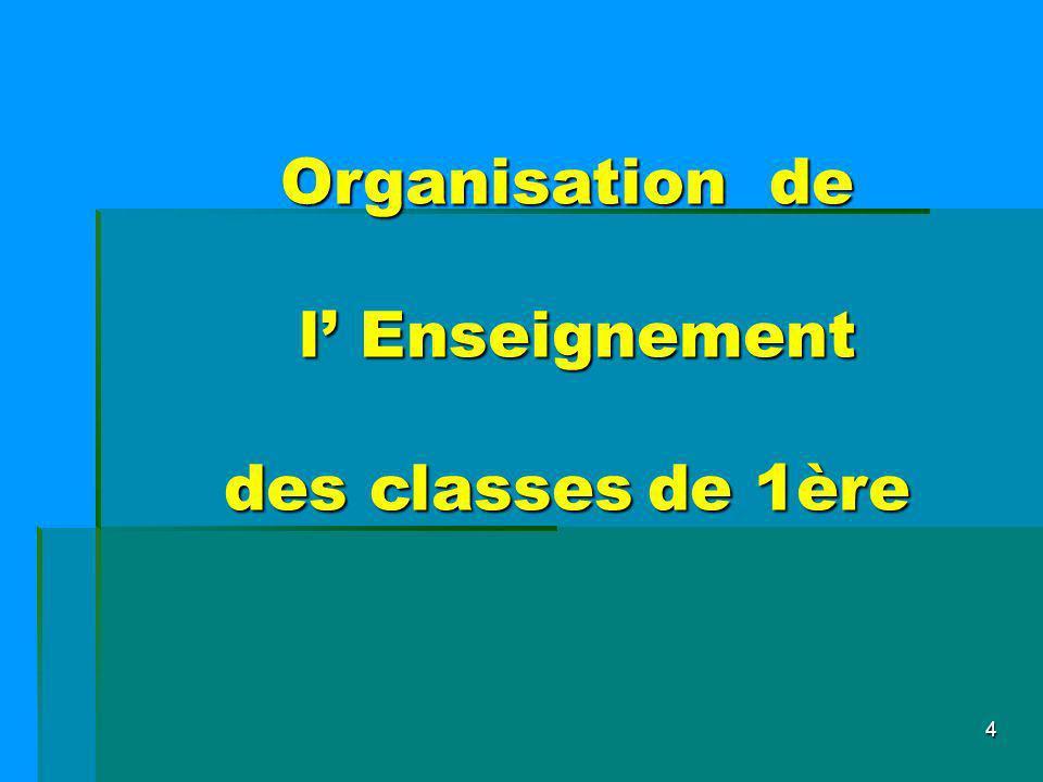 4 Organisation de l Enseignement l Enseignement des classesde 1ère des classes de 1ère