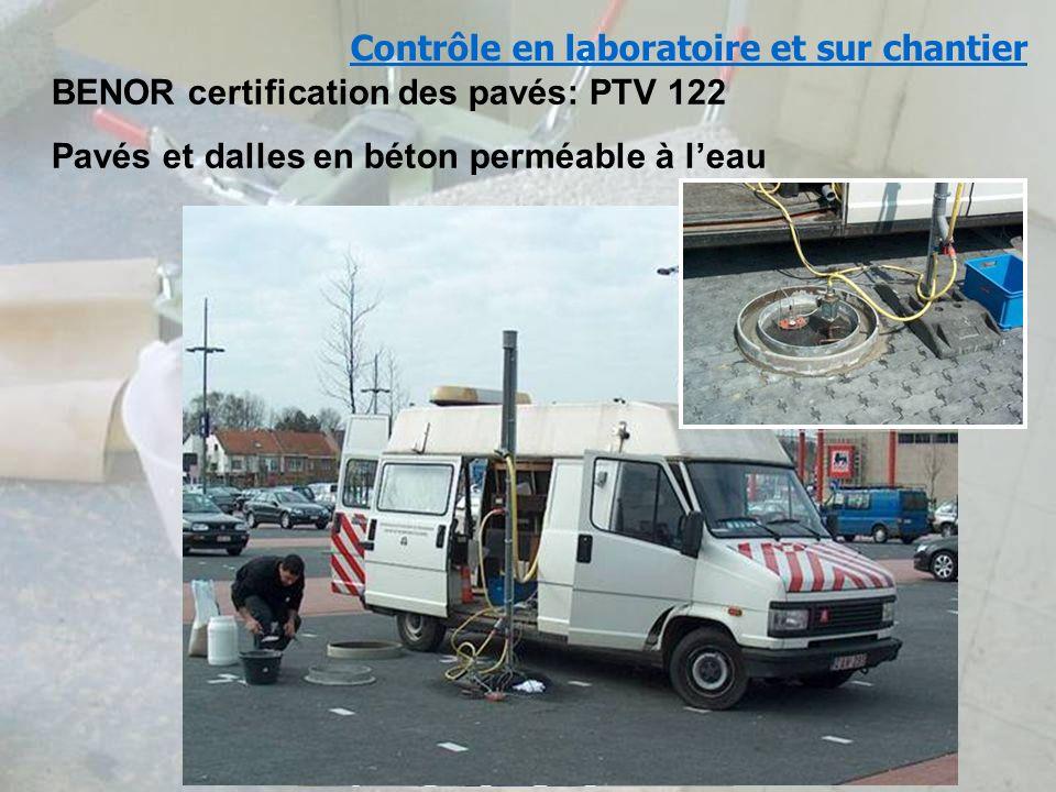 4 mars de 2009 – Les Assises de lEau en Région Wallonne Contrôle en laboratoire et sur chantier BENOR certification des pavés: PTV 122 Pavés et dalles