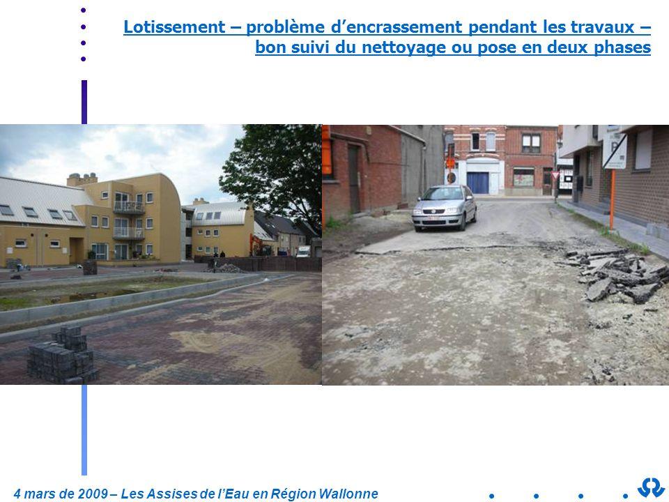 4 mars de 2009 – Les Assises de lEau en Région Wallonne Lotissement – problème dencrassement pendant les travaux – bon suivi du nettoyage ou pose en d