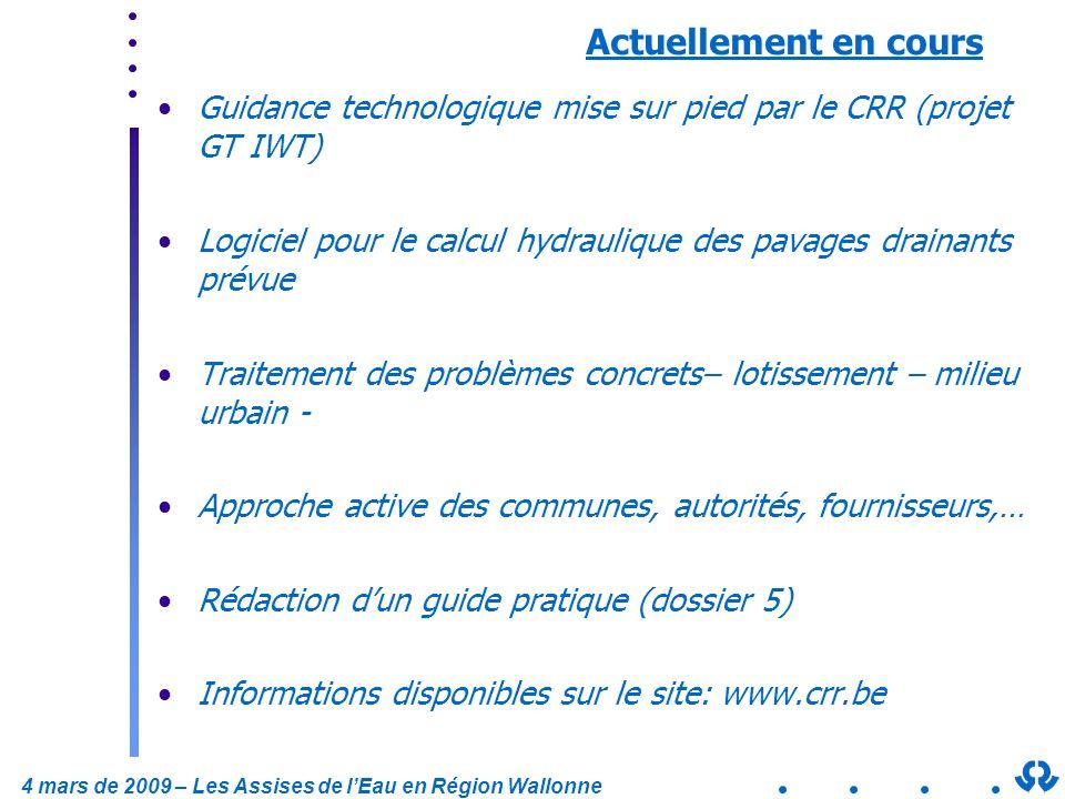 4 mars de 2009 – Les Assises de lEau en Région Wallonne Actuellement en cours Guidance technologique mise sur pied par le CRR (projet GT IWT) Logiciel