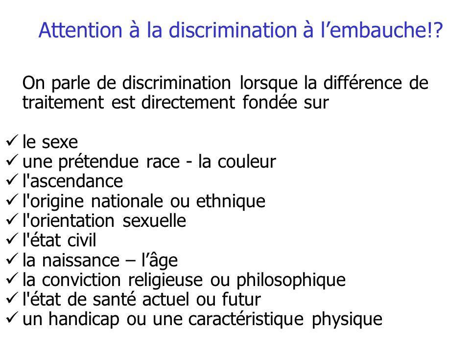 Attention à la discrimination à lembauche!? On parle de discrimination lorsque la différence de traitement est directement fondée sur le sexe une prét