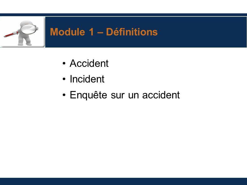 Module 1 – Définitions Accident Incident Enquête sur un accident