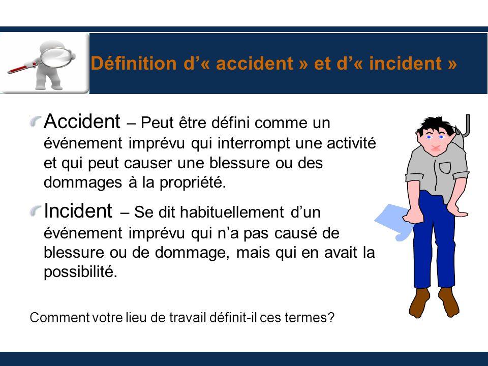 Accident – Peut être défini comme un événement imprévu qui interrompt une activité et qui peut causer une blessure ou des dommages à la propriété. Inc
