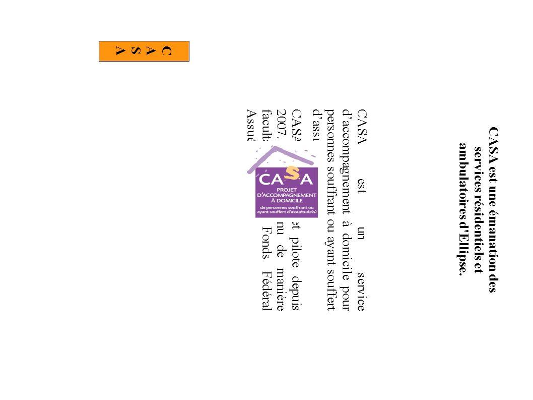 CASA est une émanation des services résidentiels et ambulatoires d Ellipse.