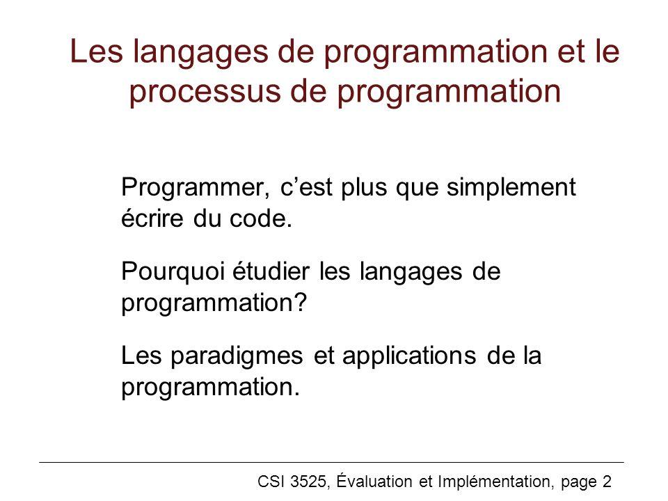 CSI 3525, Évaluation et Implémentation, page 23 Machines virtuelles Une machine virtuelle est une réalisation logicielle (simulation) dun processeur de langage.