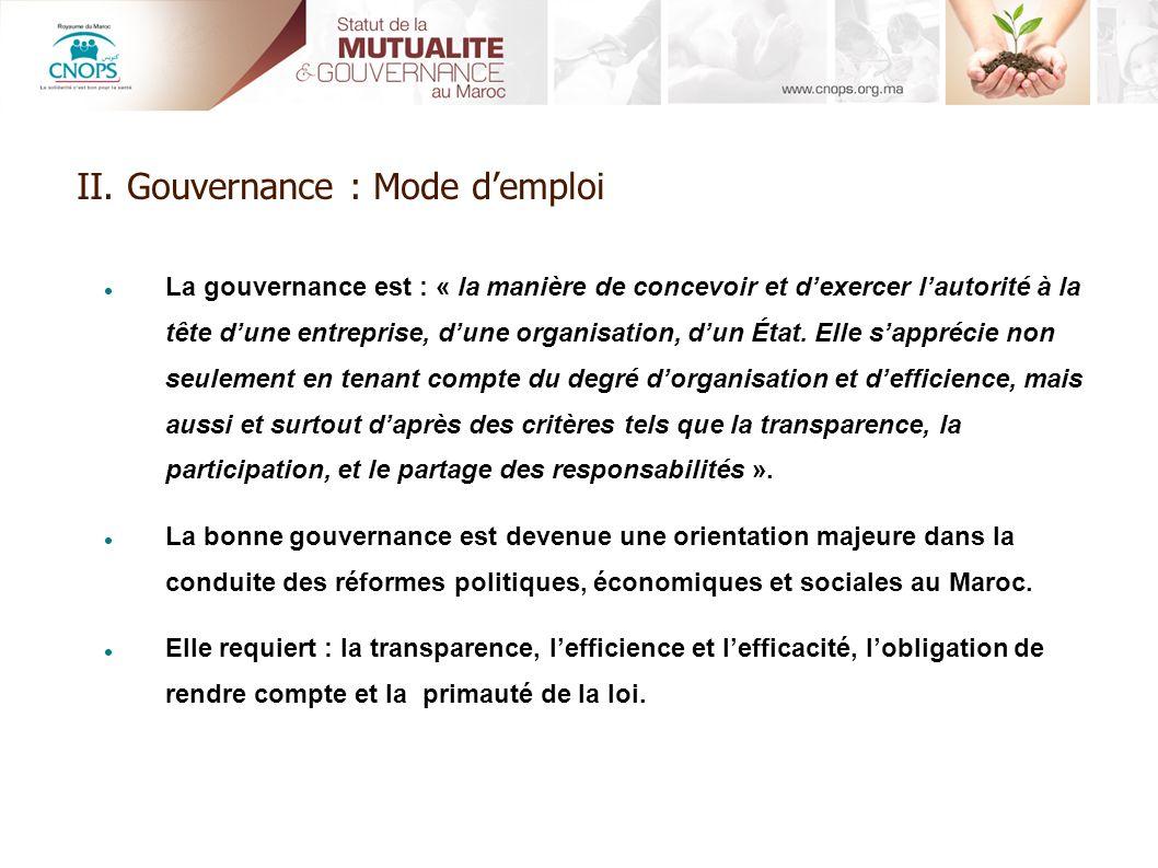 La gouvernance est : « la manière de concevoir et dexercer lautorité à la tête dune entreprise, dune organisation, dun État. Elle sapprécie non seulem