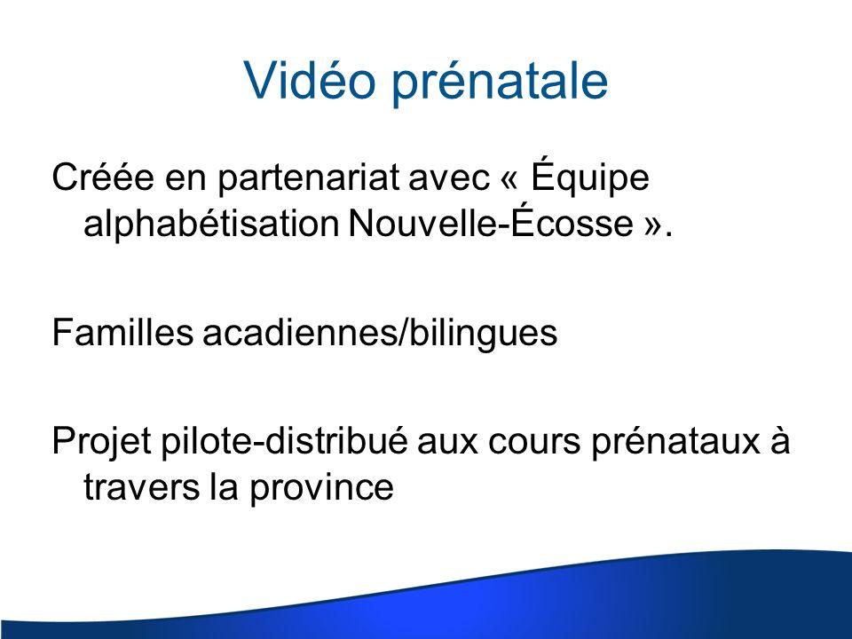 Vidéo prénatale Créée en partenariat avec « Équipe alphabétisation Nouvelle-Écosse ».