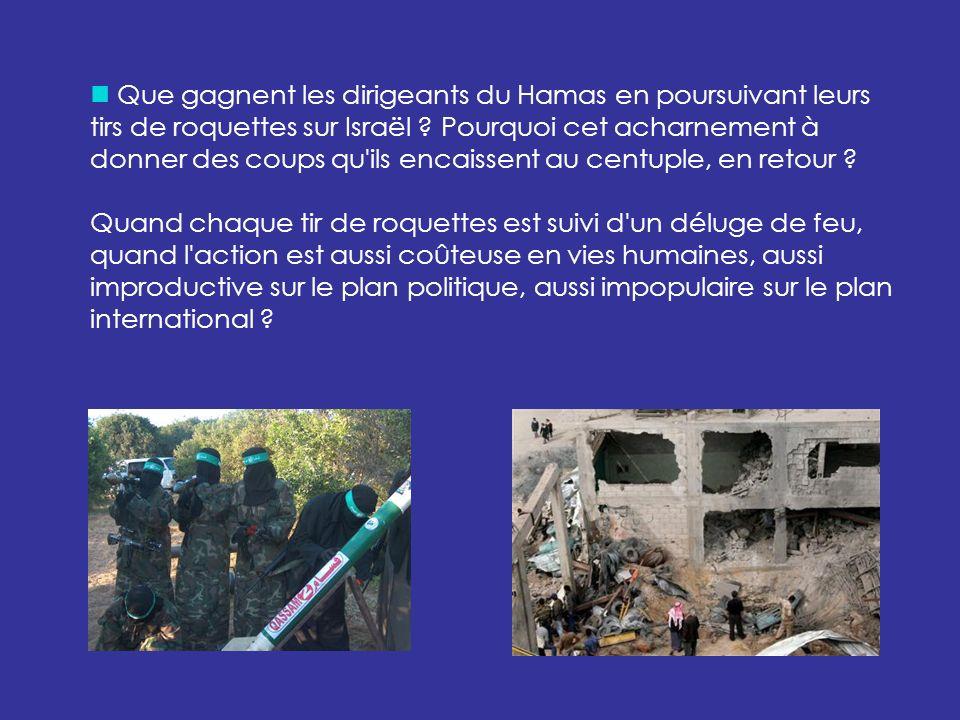 Que gagnent les dirigeants du Hamas en poursuivant leurs tirs de roquettes sur Israël .