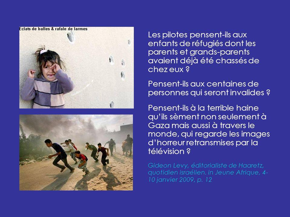 Les pilotes pensent-ils aux enfants de réfugiés dont les parents et grands-parents avaient déjà été chassés de chez eux .