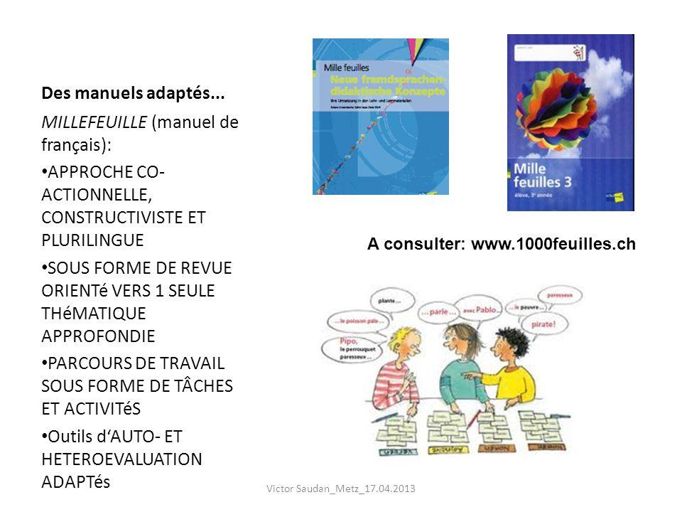 Des manuels adaptés... MILLEFEUILLE (manuel de français): APPROCHE CO- ACTIONNELLE, CONSTRUCTIVISTE ET PLURILINGUE SOUS FORME DE REVUE ORIENTé VERS 1