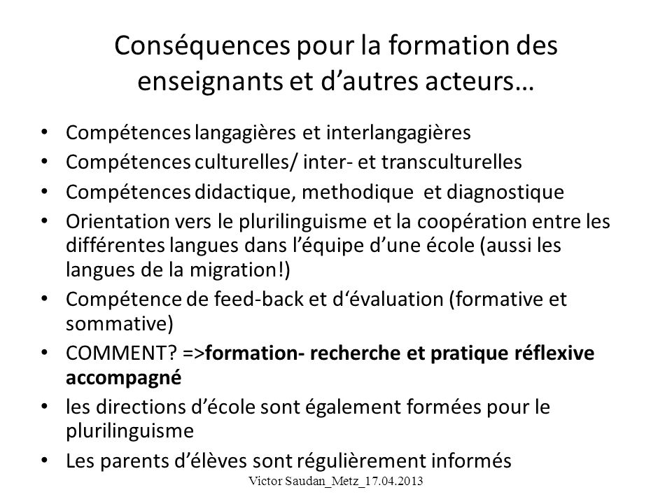 Conséquences pour la formation des enseignants et dautres acteurs… Compétences langagières et interlangagières Compétences culturelles/ inter- et tran