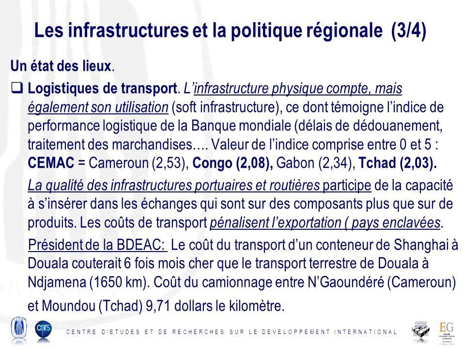 Les infrastructures et la politique régionale (3/4) Un état des lieux. Logistiques de transport. Linfrastructure physique compte, mais également son u