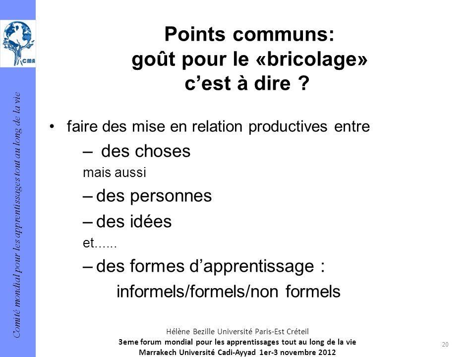 Comité mondial pour les apprentissages tout au long de la vie 20 Hélène Bezille Université Paris-Est Créteil 3eme forum mondial pour les apprentissage