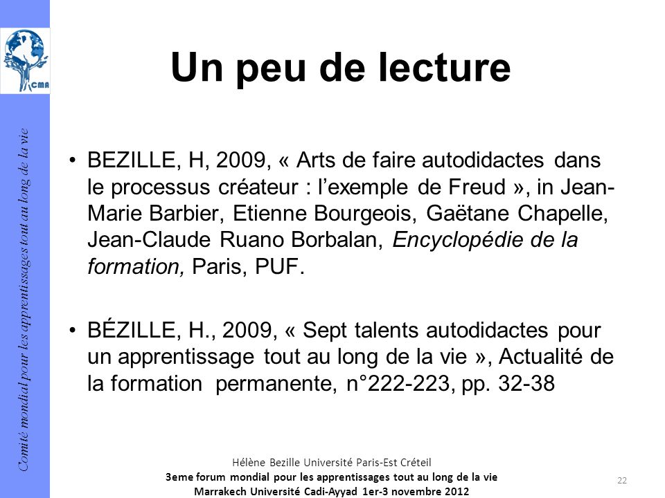 Comité mondial pour les apprentissages tout au long de la vie 22 Hélène Bezille Université Paris-Est Créteil 3eme forum mondial pour les apprentissage