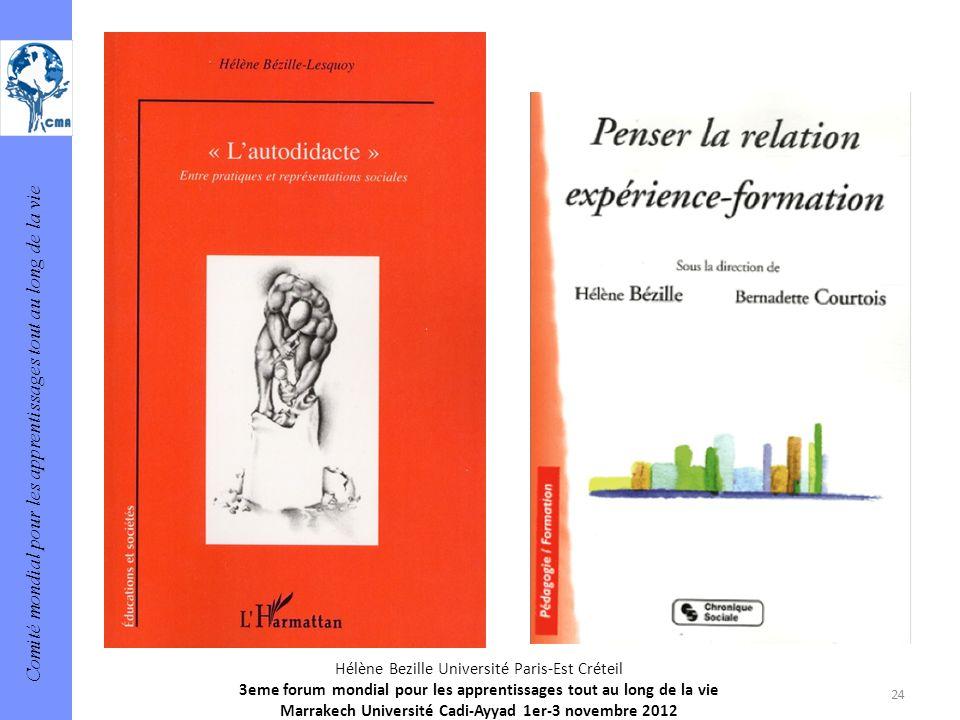 Comité mondial pour les apprentissages tout au long de la vie 24 Hélène Bezille Université Paris-Est Créteil 3eme forum mondial pour les apprentissage